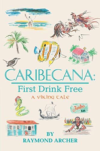 Book: Caribecana - First Drink Free by Raymond Archer