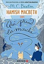 Hamish Macbeth 1 - Qui prend la mouche de M. C. Beaton