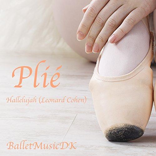 Plié (Hallelujah - Leonard Cohen) [Music for Ballet Class]