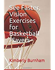 See Faster, Vision Exercises for Basketball Players