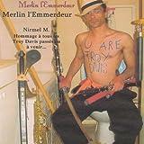 Merlin l'emmerdeur (Imazine que phe morpheau foit de la mufique anonyme -Hommage à tous les Troy Davis passés ou à venir)