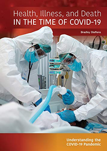 Health, Illness, and Death in the Time of Covid-19 (Understanding the Covid-19 Pandemic)