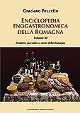 Enciclopedia gastronomica della Romagna. Prodotti, specialità e storie della Romagna (Vol. 3) (Vicus. Testi e documenti di storia locale)