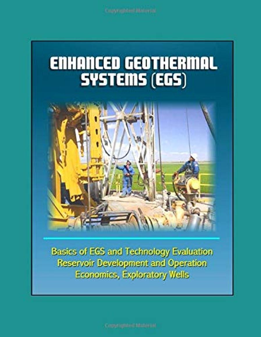 リビングルーム回るスーパーマーケットEnhanced Geothermal Systems (EGS) - Basics of EGS and Technology Evaluation, Reservoir Development and Operation, Economics, Exploratory Wells