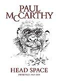Paul Mccarthy Head space, drawings 1963-2019