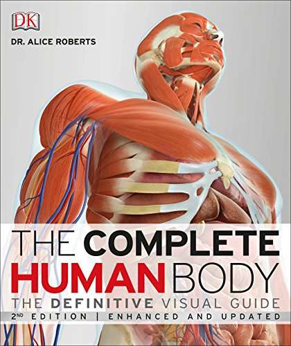 Compare Textbook Prices for The Complete Human Body, : The Definitive Visual Guide 2 Edition ISBN 9781465449184 by Roberts, Alice Dr.