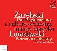 Zarebski: Danses galiciennes / Lutoslawski: Koncert na okiestre