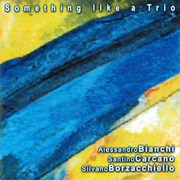 Something Like a Trio