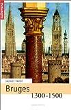 Bruges 1300-1500 - Tome 79