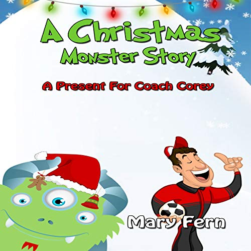 A Christmas Monster Story: A Present for Coach Corey cover art