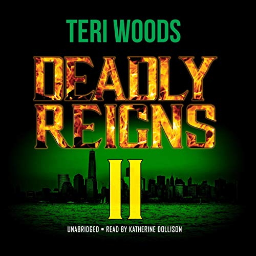 Deadly Reigns II Audiobook By Teri Woods cover art