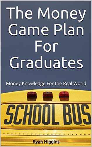 The Money Game Plan For Graduate...