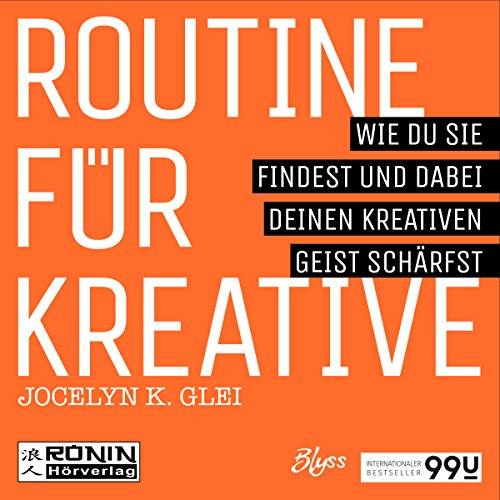 Routine für Kreative - Wie du sie findest und dabei deinen kreativen Geist schärfst audiobook cover art