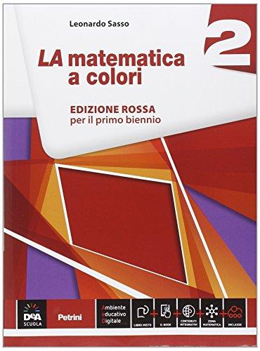 La matematica a colori. Ediz. rossa. Per le Scuole superiori. Con e-book. Con espansione online (Vol. 2)