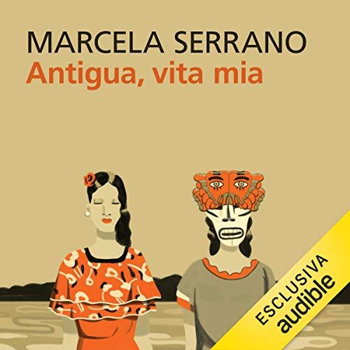 Antigua, vita mia copertina