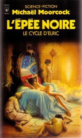 Le Cycle d'Elric : L'épée Noire