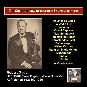 Die Goldene Ära deutscher Tanzorchester: Robert Gaden, Der Gentleman Geiger (Recordings 1929-1940)