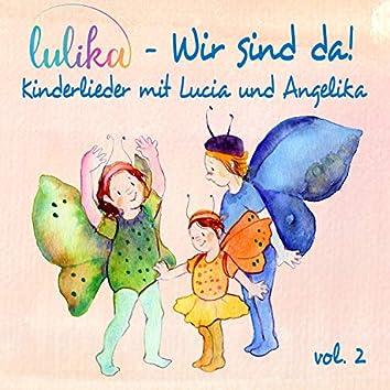 Wir sind da (Kinderlieder mit Lucia und Angelika), Vol. 2
