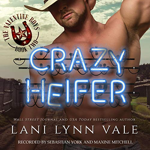 Crazy Heifer Audiobook By Lani Lynn Vale cover art