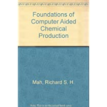 Foundations of Computer Aided Chemical Production