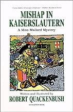Mishap in Kaiserslautern: A Miss Mallard Mystery (A Miss Mallard Mystery Series)