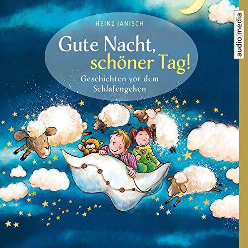 Gute Nacht, schöner Tag! Geschichten vor dem Schlafengehen audiobook cover art