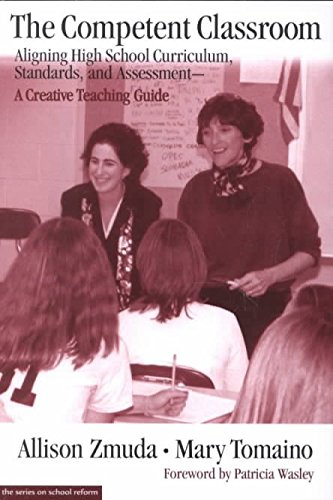 [(The Competent Classroom : Aligning High School Curriculum, Standards and Assessment - A Creative Teaching Guide)] [By (author) Allison Zmuda ] published on (March, 2001)