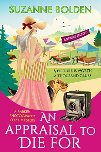 An Appraisal To Die For: A Parker Photography Cozy Mystery by [Suzanne Bolden]