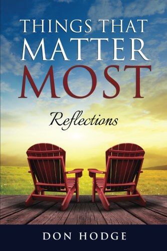 Book: Things That Matter Most - Reflections by Don Hodge