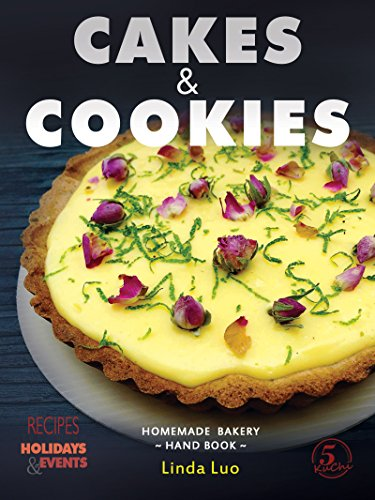 Cakes & Cookies: (Cupcakes, Pies, Lemon Tart, Biscuits, Desserts, Baking Recipes, Chocolate,...