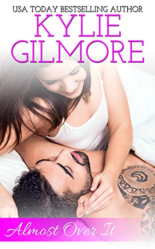 Almost Over It: An Enemies to Lovers Romantic Comedy (Clover Park STUDS, Book 1) by [Kylie Gilmore]