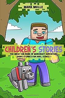 Children's Stories: The Great Big Book of Minecraft Adventure Short Stories for Kids, Series 1