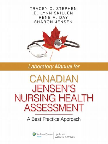 Laboratory Manual for Canadian Jensen's Nursing Health Assessment: A Best Practice Approach