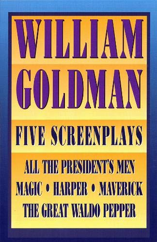 William Goldman: Five Screenplays with Essays (Applause Books)