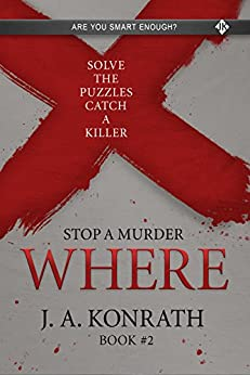 STOP A MURDER - WHERE (Mystery Puzzle Book 2) by [J.A. Konrath]