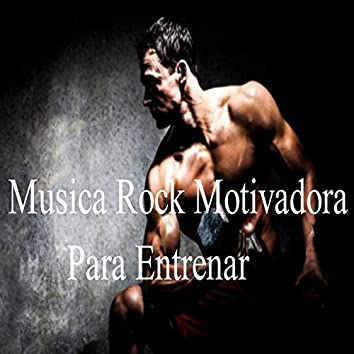Musica Rock Motivadora Para Entrenar
