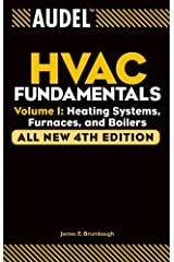 Audel HVAC Fundamentals, Volume 1: Heating Systems, Furnaces and Boilers Kindle Edition