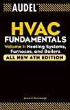 Audel HVAC Fundamentals, Volume 1: Heating Systems, Furnaces and Boilers (English Edition)