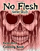 No Flesh - Horror Skulls Coloring Book: Dark Gothic Skulls - Tattoo Designs Greyscale Sketches – For Adults