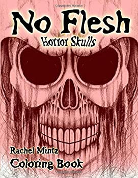 No Flesh - Horror Skulls Coloring Book  Dark Gothic Skulls - Tattoo Designs Greyscale Sketches – For Adults