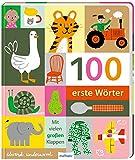 100 erste Wörter: Wörterbuch für Kinder ab 1 Jahr