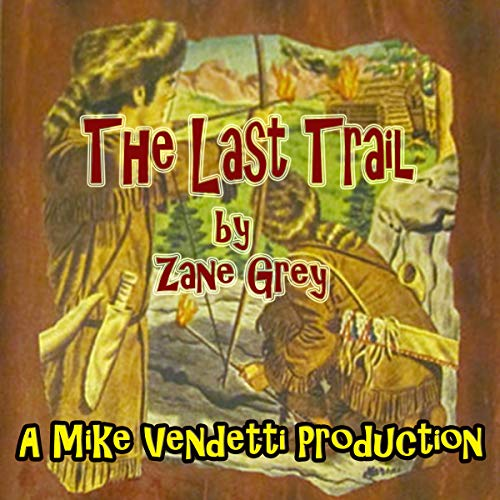 Couverture de The Last Trail (Remastered)