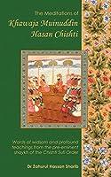 The Meditations of Khawaja Muinuddin Hasan Chishti