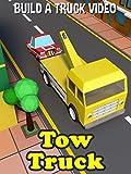 Tow Truck - Build A Truck Video