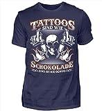 Tattoos sind wie Schokolade - Geschenk-Idee für Tätowierte & Tattoo-Fans - Herren Shirt -S-Dunkel-Blau