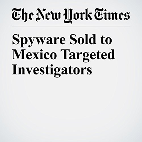 Spyware Sold to Mexico Targeted Investigators copertina