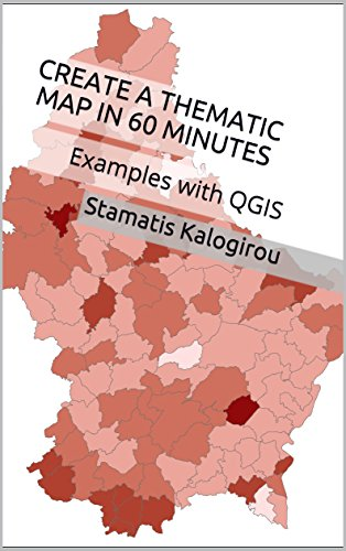 Create a thematic map in 60 minutes: Examples with QGIS (English Edition)