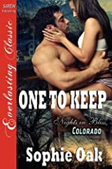 One to Keep [Nights in Bliss, Colorado 3] [The Sophie Oak Collection] (Siren Publishing Everlasting Classic) Paperback