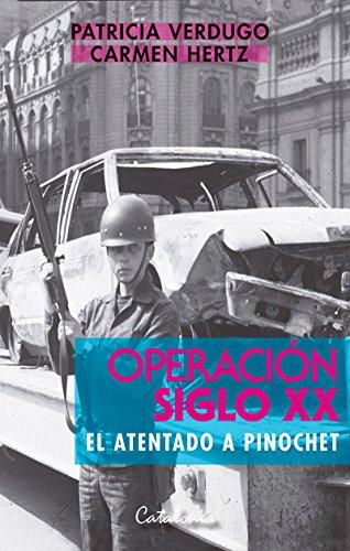 Operacin siglo XX. El atentado a Pinochet