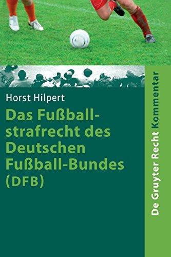 Das Fußballstrafrecht des Deutschen Fußball-Bundes (DFB) (De Gruyter Kommentar)